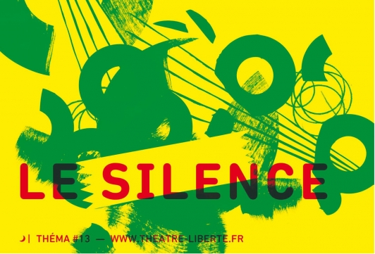 Théma 13, Silence, Théâtre Liberté
